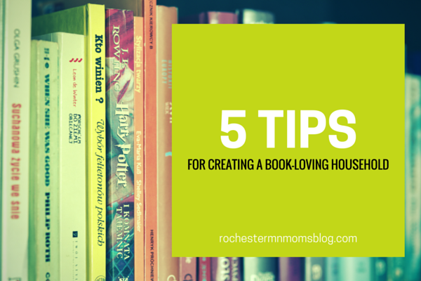 Five Tips for Creating a Book-Loving Household | Rochester MN Moms Blog
