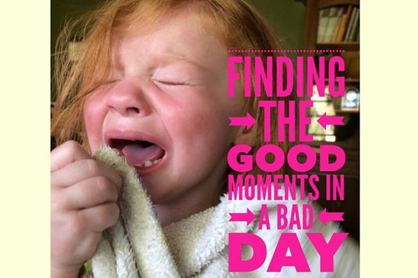 Finding The Good Moments In a Bad Day | Rochester MN Moms Blog