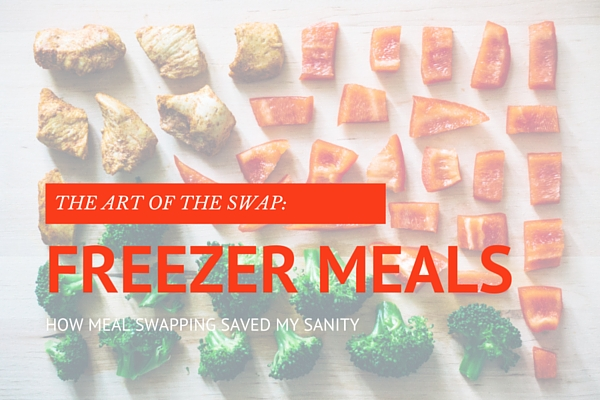 The Art of the Swap: Freezer Meals | Rochester MN Moms Blog