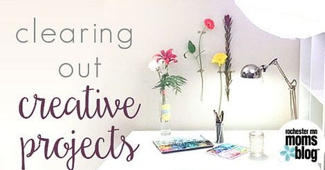 Clearing Out Creative Projects | Rochester MN Moms Blog