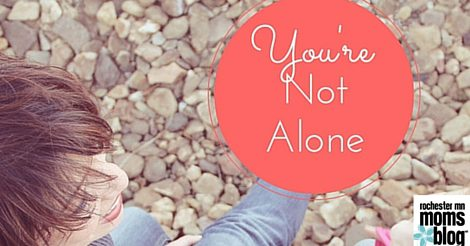 You're Not Alone   Rochester MN Moms Blog