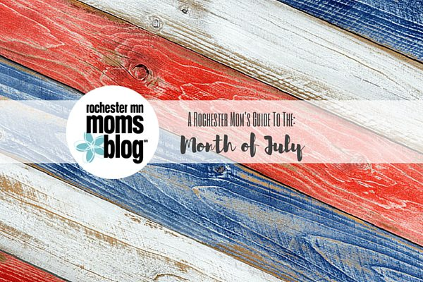 A Rochester Mom's Guide to July | Rochester MN Moms Blog