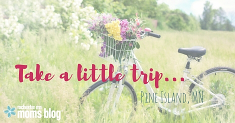 Take a Little Trip: Pine Island, MN | Rochester MN Moms Blog