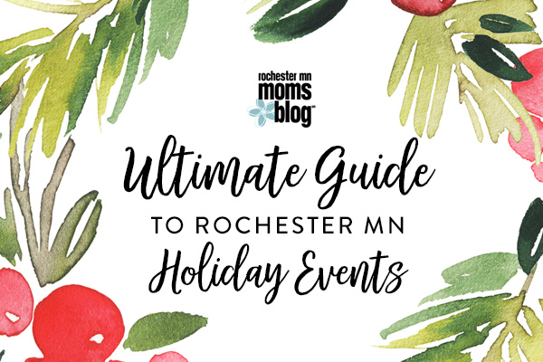 holiday guide 2016, holiday 2016, holiday events, family events, christmas, hanukkah, christmas events, kids' holiday events, kid's christmas events, family christmas events, family traditions, rochester mn traditions, rochester mn, roch mn christmas events, holiday events, thanksgiving events, thanksgiving family events, thanksgiving family events, christmas rochester mn, christmas in rochester, christmas trees, holiday shopping, christmas shopping in rochester mn, christmas lights