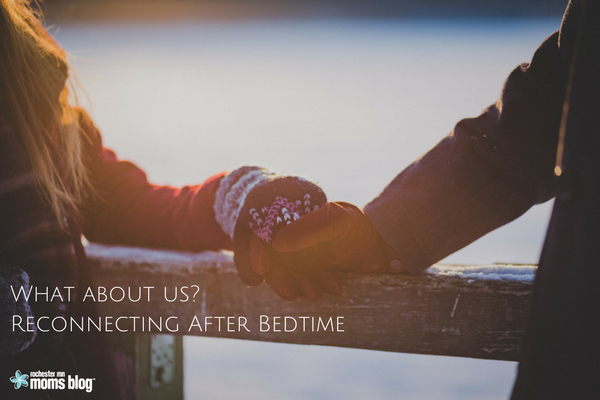 bedtime, change, date night, date night in, date your spouse, intentional kindness, intentionality, life, marriage, parenting, reconnecting, relationships