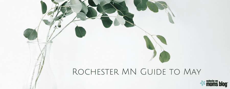 Rochester MN Guide to May   Rochester MN Moms Blog