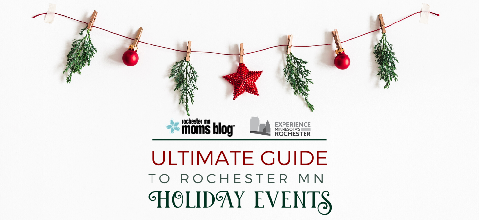 Ultimate Guide to Rochester MN Holiday Events | Rochester MN Moms Blog
