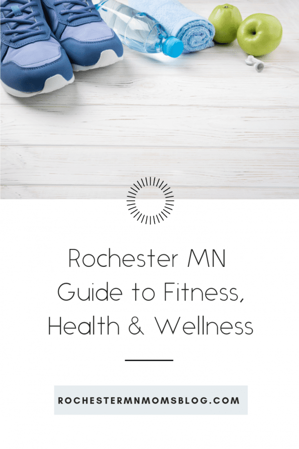2019 Rochester MN Guide to Fitness, Health, and Wellness |  Rochester MN Moms Blog