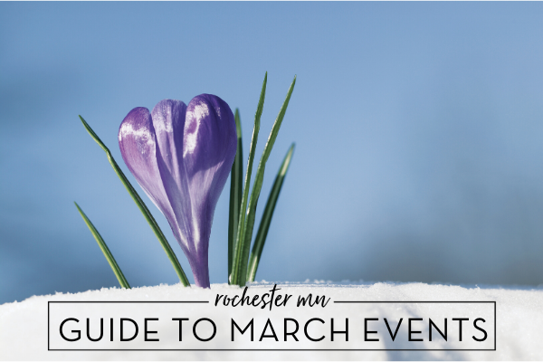 Rochester MN Guide to March Events