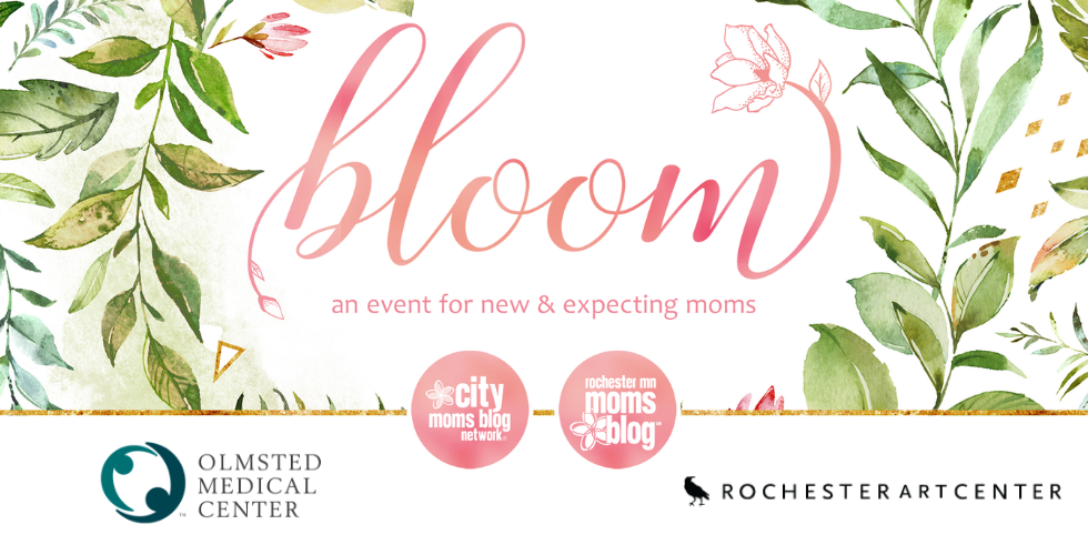 Bloom: An Event for New and Expecting Moms    Rochester MN Moms Blog