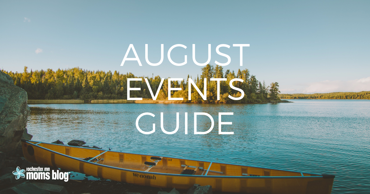Guide to August Events | Rochester MN Moms Blog