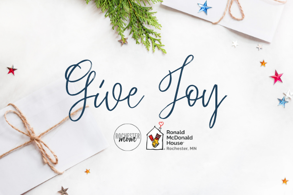 Give Joy - Ronald McDonald House | Rochester Mom