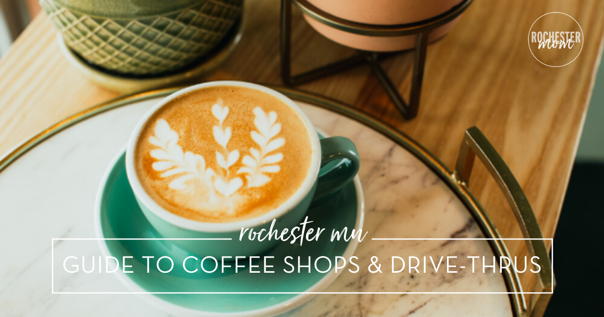 Rochester MN Guide to Coffee Shops & Drive Thrus | Rochester Mom