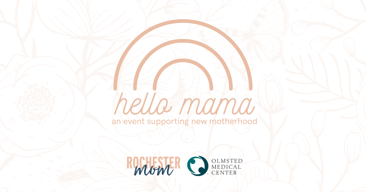 Hello Mama: An Event Supporting New Motherhood | Rochester Mom
